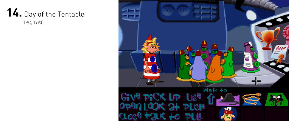 Day of the Tentacle é provavelmente o ápice do humor dentro do gênero dos adventures (e quiçá dos videogames). Junto disso temos um mundo colorido e bem realizado, com puzzles complexos que às vezes envolvem três períodos históricos diferentes para serem resolvidos.