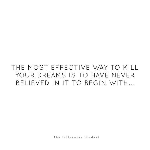 This may seem incredibly negative, but it's honest advice.  Self sabotage is the quickest way to end a dream. We all do it. Because if you never really believed in the goal or dream when you started, how do you expect it to happen.  Be the #1 advocate for you and your dreams.