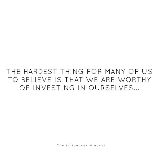 I've been working and investing in myself quite a bit over the last couple of months, and I realize after doing that that I haven't been.  I haven't treated myself, I always buy cheaper, or more affordable, equipment for my business. I thought I was doing good for myself, but really I was training myself to believe I wasn't worth the investments.  Similarly I recently invested in education for my business. More than I've ever invested in education before. It's was scary, but it was also fulfilling. Investing in myself made me believe in myself more. It made me believe I was worth the investment.  Let's face it money is just money, but when you put a price limit on what your future is worth, you also put a limit on what you believe your worth!