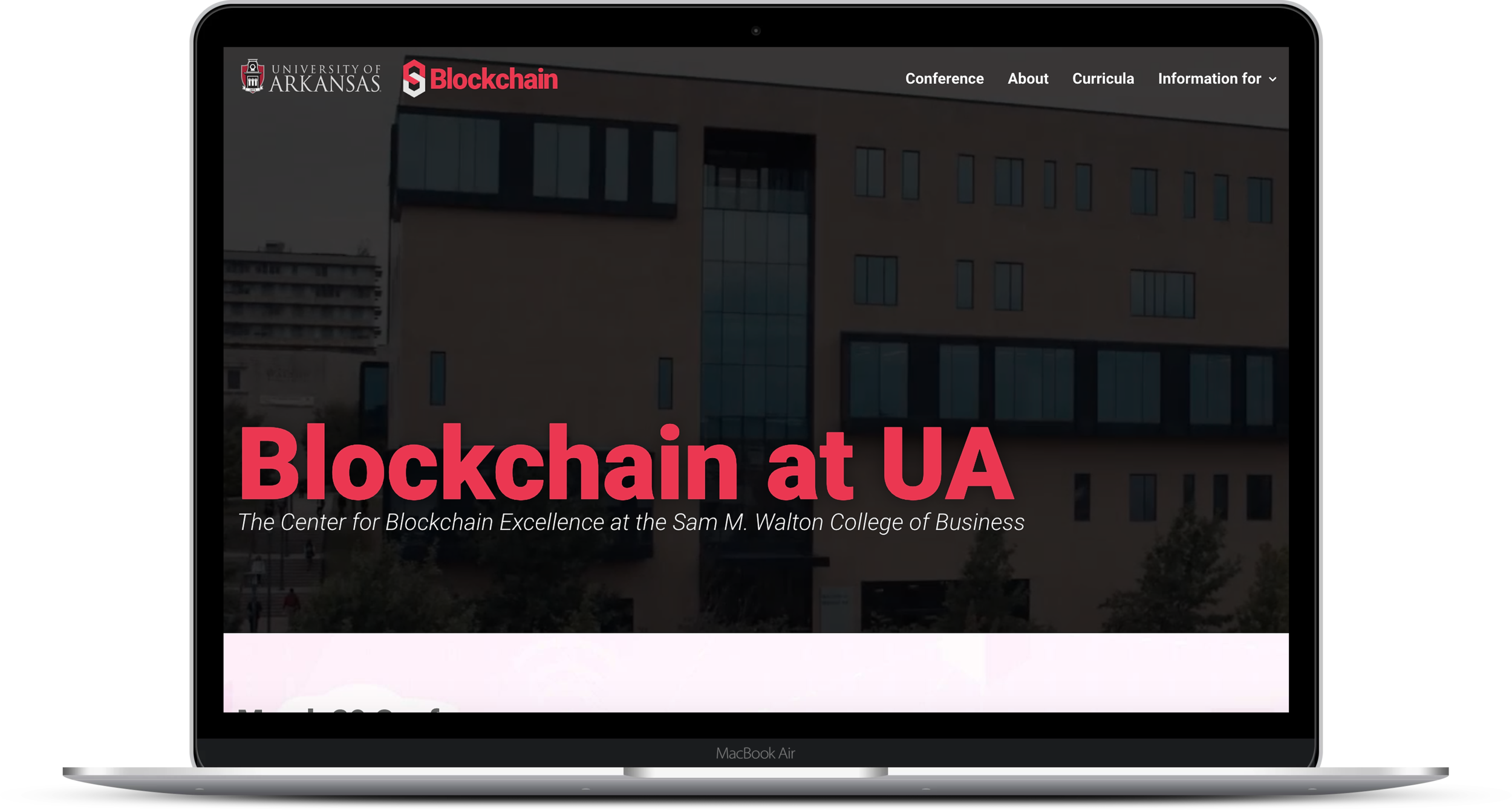 Blockchain Center of Excellence - The Sam M. Walton College of Business at the University of Arkansas is home to a thriving center dedicated to Blockchain. Prior to their 2019 conference, I was tasked with designing and developing a new center website for the Blockchain Center of Excellence. Containing conference information, resources on Blockchain and much more, the site provides a permanent home for the center. Designed and developed under supervision of Drew StephensVISIT THE SITE