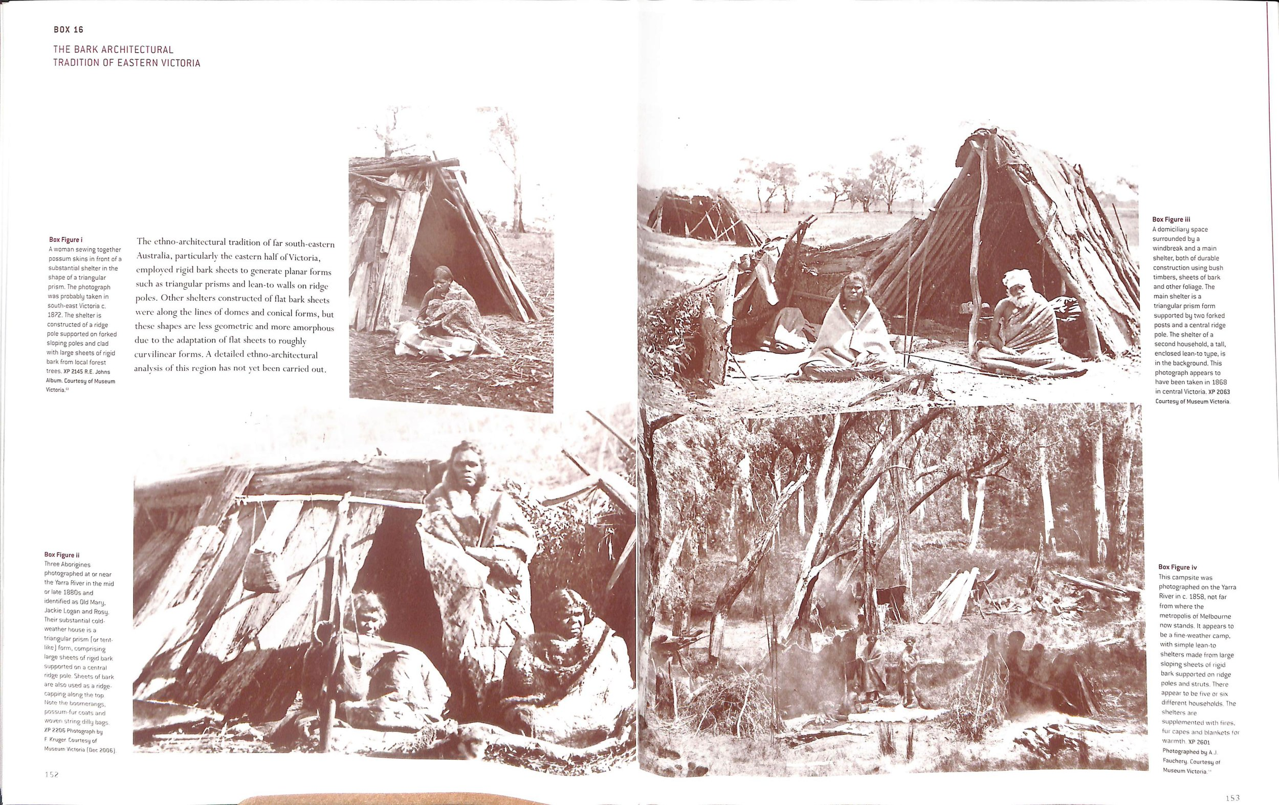"""We tend to agree with Mr Pascoe when he says it is commonly believed that his people lived out in the open, or under """"a stick with a piece of bark."""" We tend to agree when looking at these pictures from Mr Pascoe's own reference source, Paul Memmott's excellent  Gunyah Goondie + Wurley , QUP, 2009, from the section entitled """"Bark Architecture"""" on pages 152-3."""
