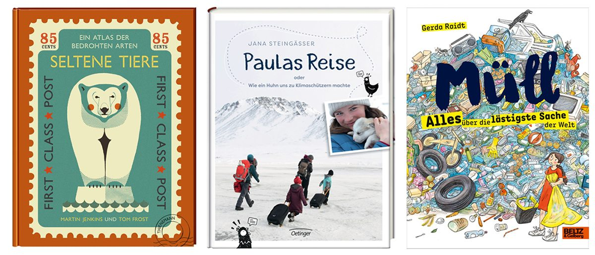 The environment and climate protection are important to children and young readers – this is preva-lent in both narrative literature as well as in non-fiction books | Photo: © Thienemann Verlag | Oetinger Verlag | Beltz und Gelberg Verlag