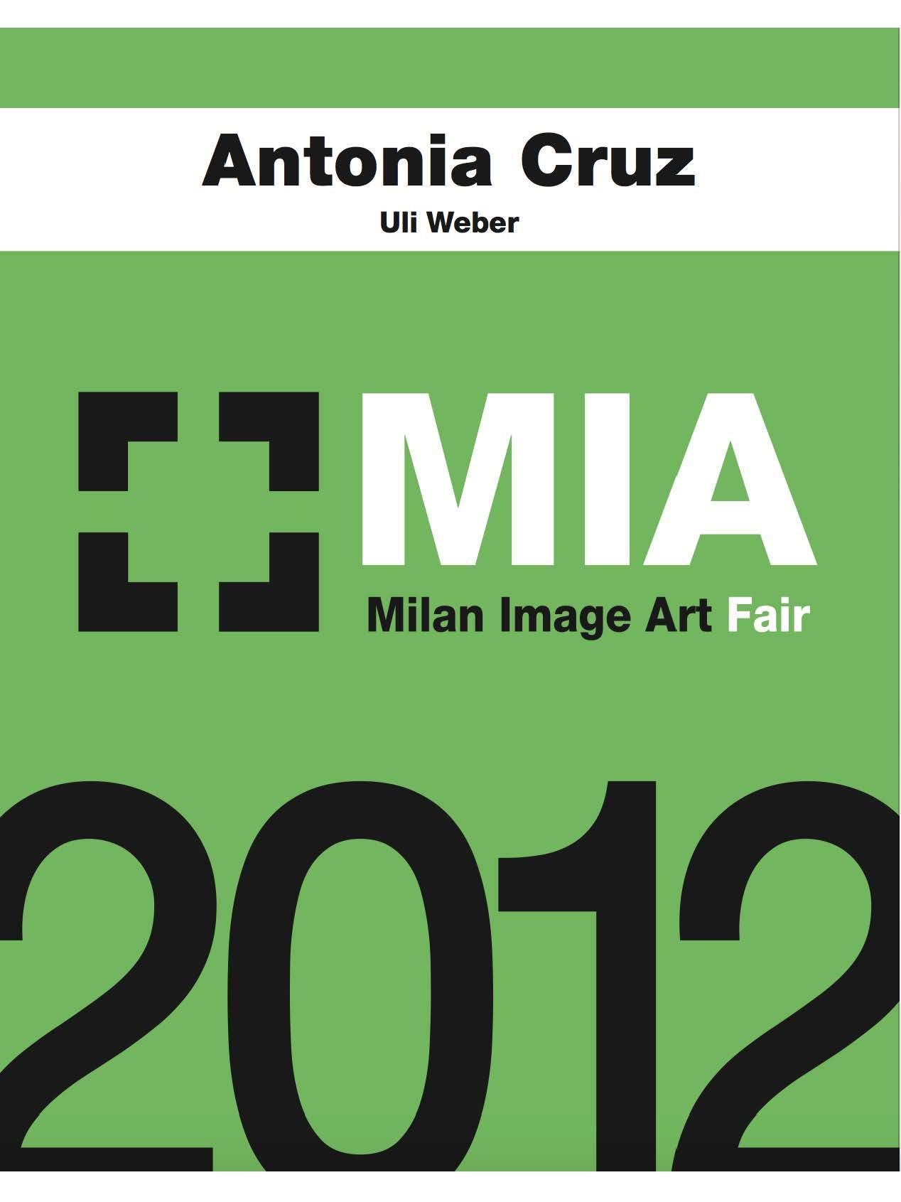 "2012: Catálogo ""Fotografía Intervenida"" en  Mia, Milan Image Art Fair. Superstudio Piú, Milan, Italia"
