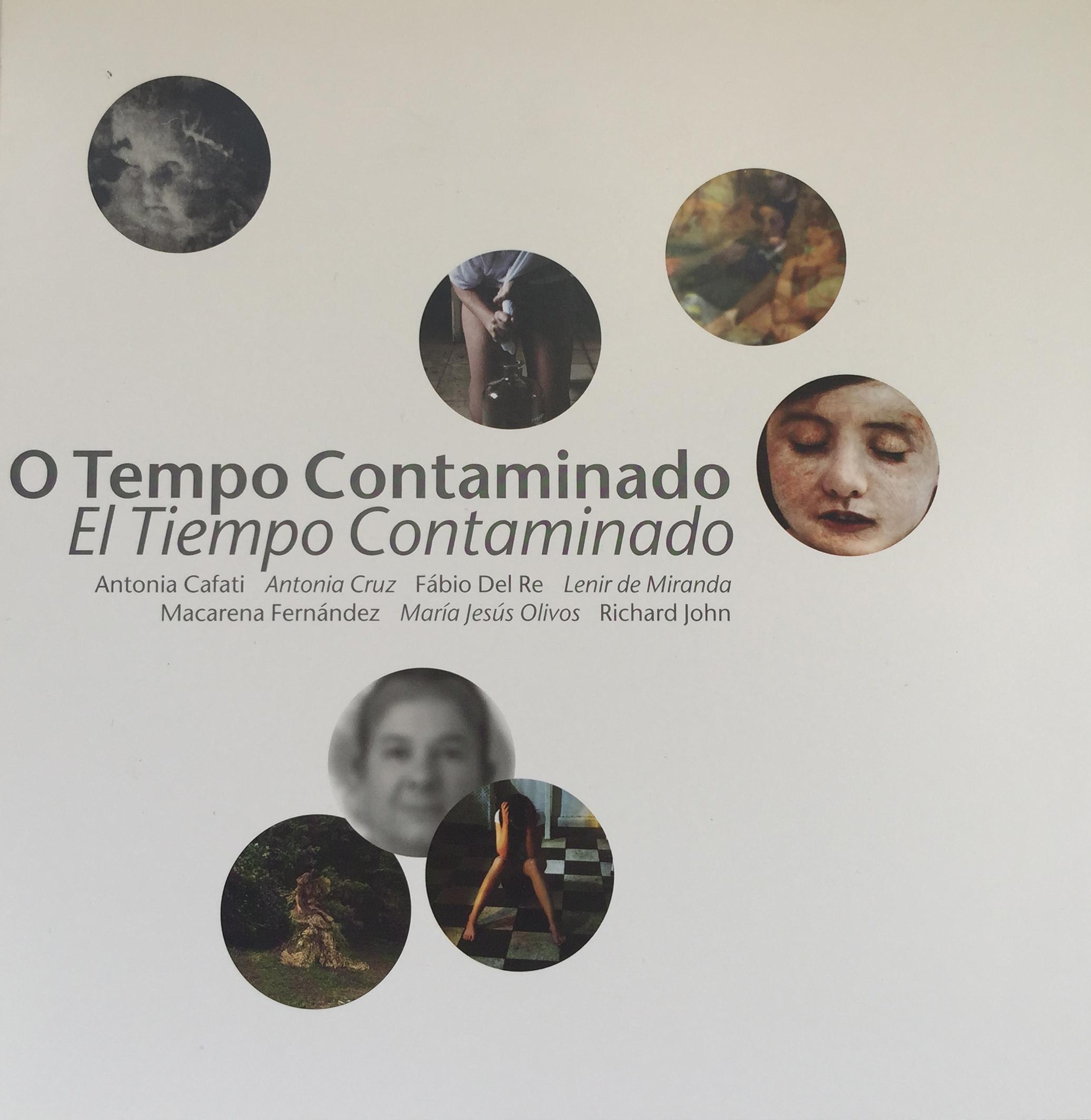 """2009: """"O Tempo Contaminado/ El Tiempo Contaminado"""" en Galería Atelier Subterránea., Porto Alegre, Brasil"""