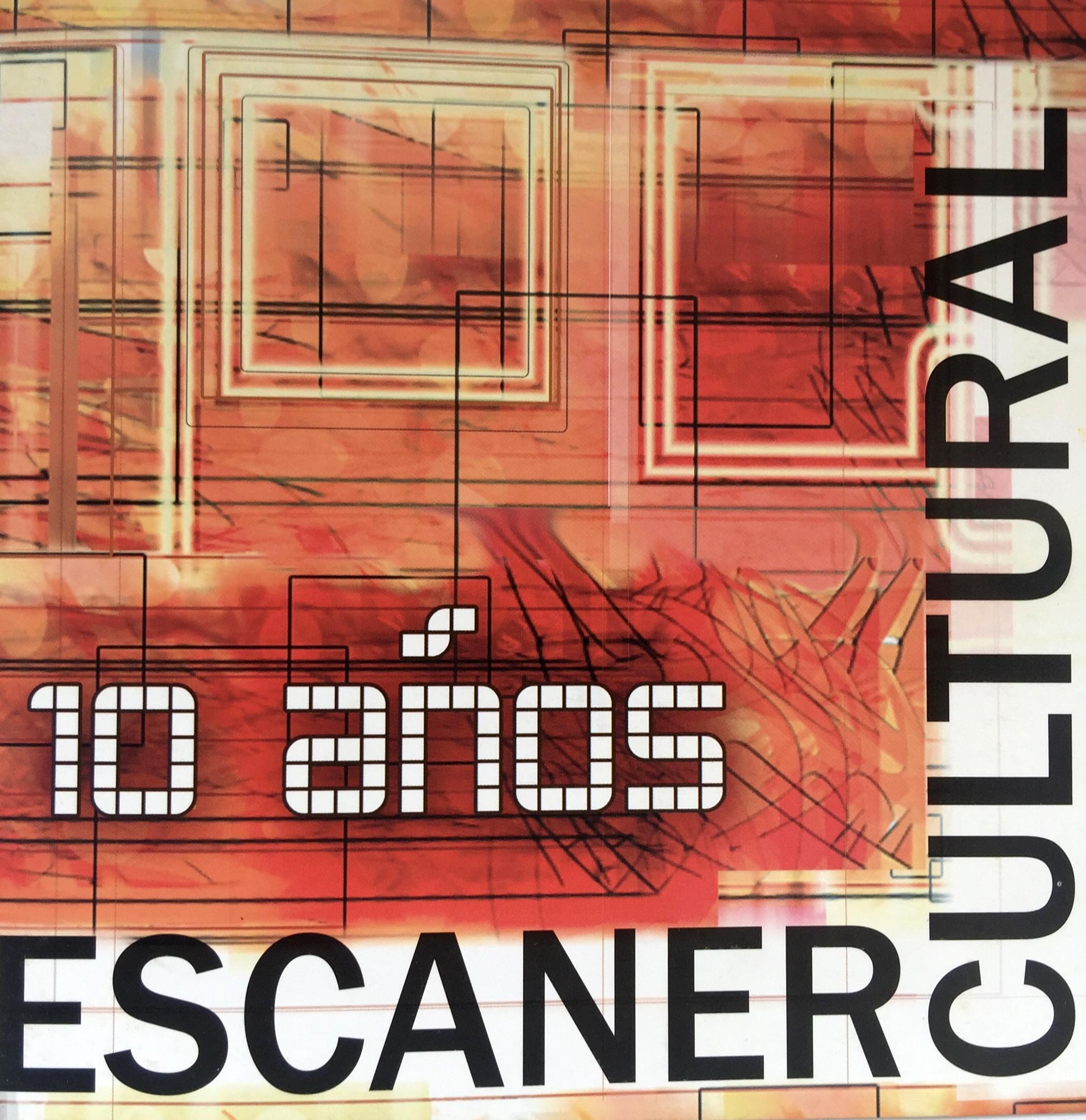 """2009: Catálogo """"Escaner Cultural"""", conmemoración de los 10 Años de existencia en Galería Artium,.Santiago, Chile"""