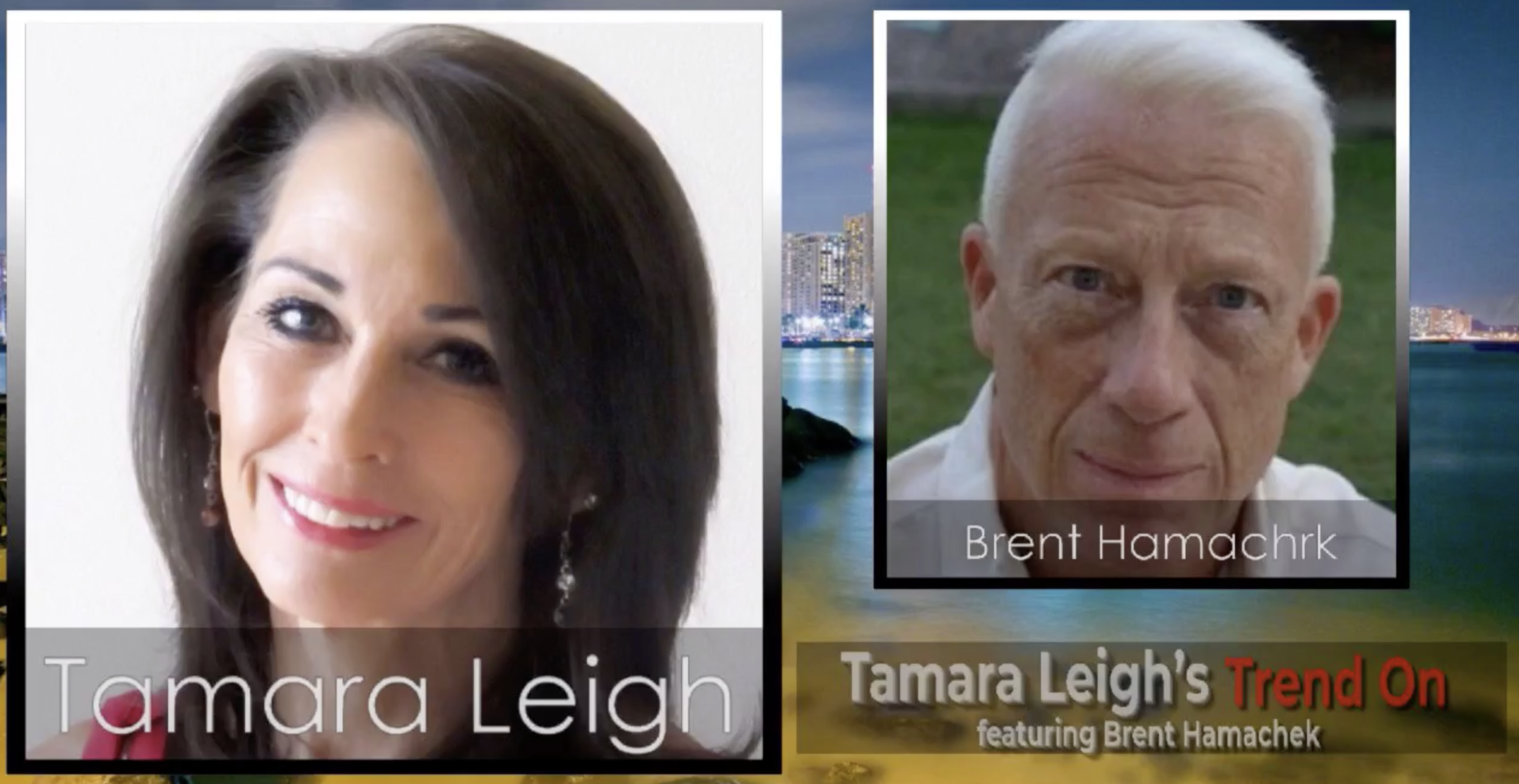 Tamara Leigh's Trend On - with Brent Hamachek with Pasquale Scopelliti