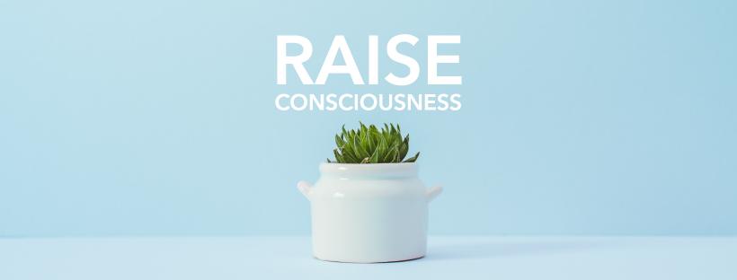 RaiseConsciousness.jpg