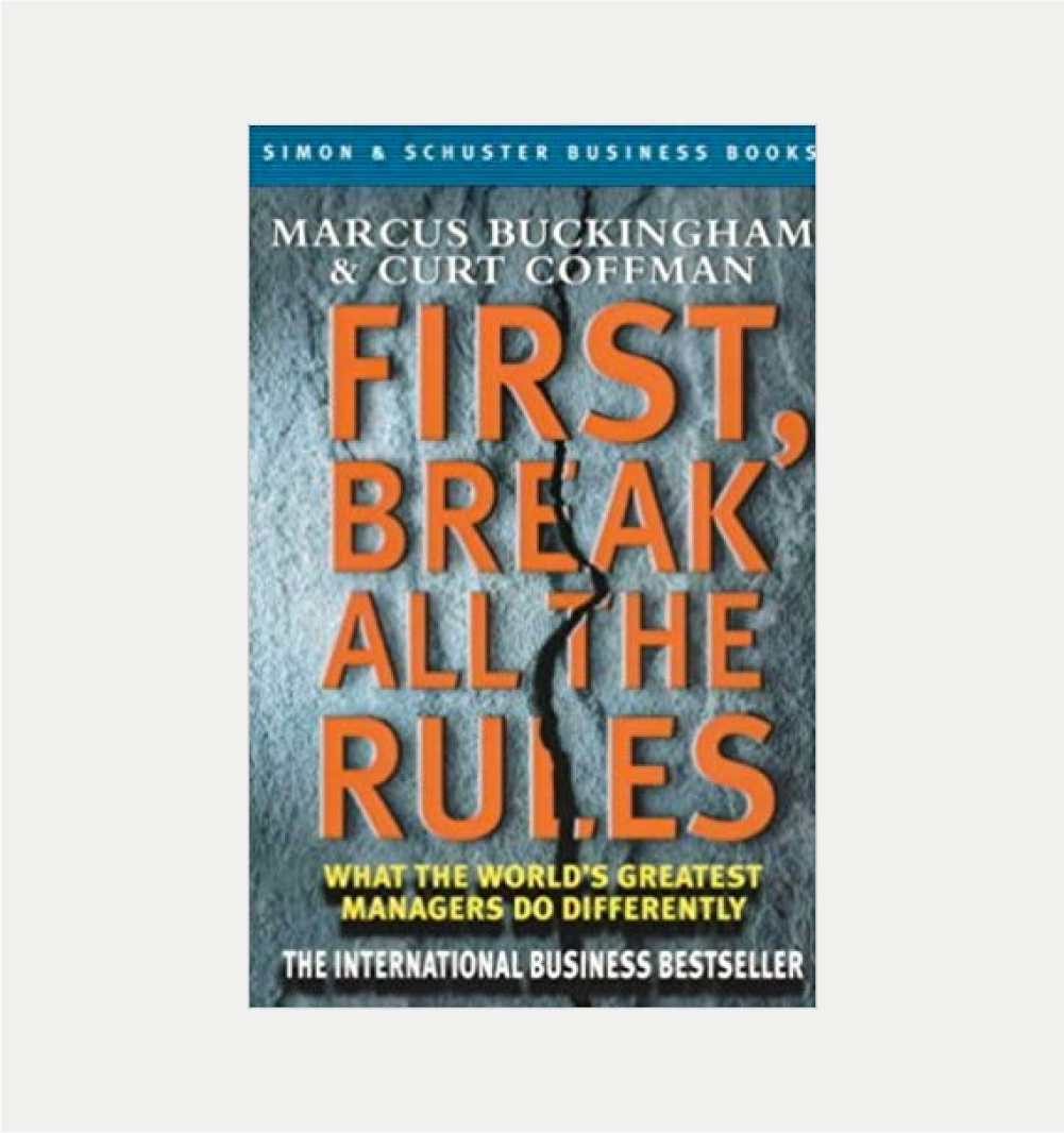 FIRST, BREAK ALL THE RULES      MARCUS BUCKINGHAM     BUY