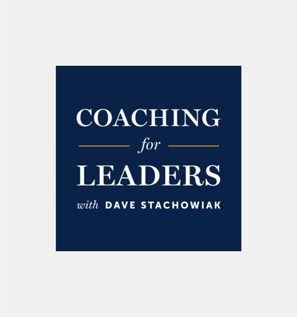 COACHING FOR LEADERS      DAVE STACHOWIAK     LISTEN