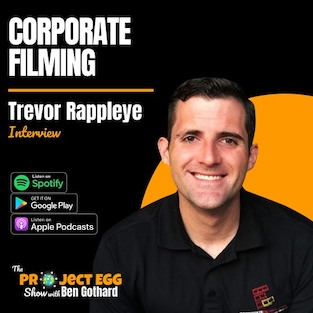 The Project EGG Show — Corporate Filming: Trevor Rappleye