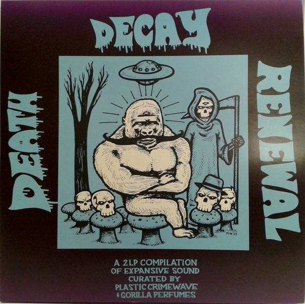 "V/a ""Death Decay and Renewal"" 2LP very limited UK-only release w/exclusive tracks by PCWSyndicate, Mark Fry, Nick Garries, Edgar Broughton, Ono, Toupee, Dark Fog $20"