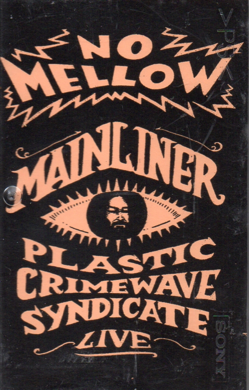 "PCWSyndicate/Mainliner ""No Mellow"" Live split CS $6"