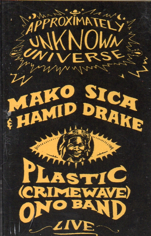 "Plastic (Crimewave) Ono Band/Mako Sica with Hamid Drake ""Approximately..."" Live split CS of special Psychfest collaborations $6"