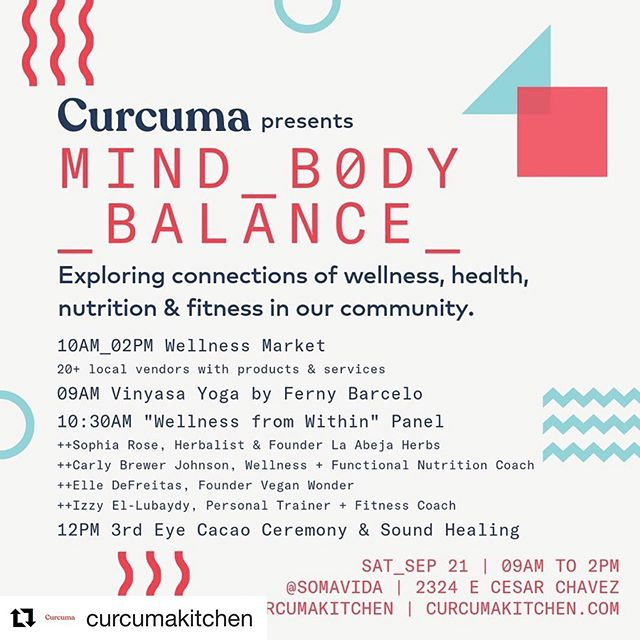 """TODAY! Come on out to the MIND BODY BALANCE market hosted by @curcumakitchen ・・・ You're invited to MIND_BODY_BALANCE hosted by @curcumakitchen @somavida on Saturday, Sep 21! This FREE wellness event explores connections between holistic health, nutrition, and fitness and will include yoga, 20+ local vendors (full list below!), panel conversation. Curcuma will serve our full menu of plant-based meals & superfood drinks throughout the event.   [ 9AM ] FREE community yoga! Vinyasa style flow inspired by Ayurveda led by @fernybarcelo   [ 10:30AM ] Curcuma founder @racheldrinksgold will moderate """"Wellness from Within,"""" a discussion on wellness through the lens of holistic health, plant-based nutrition, hormone and gut health, fitness, and herbal medicine. Speakers include:  ++Sophia Rose, Herbalist & Founder @laabejaherbs  ++Carly Brewer Johnson, @frolicandflow Wellness + Functional Nutrition Coach ++Elle DeFreitas, @eatingwelle Founder @veganwonder  ++Izzy El-Lubaydy, @izzyelubaydy Personal Trainer + Fitness Coach  [ 12PM ] Cacao ceremony @thirdeyelounge & sound healing @be.bowled  [ 10am-2pm ] The Wellness Market welcomes local health-centric products and services including:  HERBAL PRODUCTS+ SKINCARE+ BEAUTY @austinskincareco  @bajabasics organic @ritual_union_ herbal  @high_sun_low_moon  @herland.home  @whitedeerapothecary  @planettonics   SERVICES+ MOVEMENT+ MINDFULNESS  @somavida  @seedsthenroots  @sendersreceive  @goodscty  @oceanlabatx  @ivitaminatx   FOOD+ SUPPLEMENTS @preptoyourdoor  @jakeandjubis  @thirdeyelounge  @mothernutrient  @slenderella_usa  @sunriser_cbd _ @picklemyfancyatx  @superseed_life  @itsvegn  @snackjackjerky  @fitppl"""