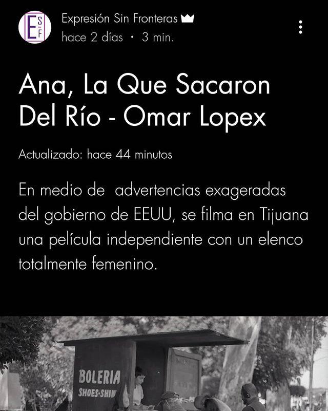 Thank you for the write-up Expresion Sin Fronteras. Link in Bio.  #STANDARDFANTASTICSTUDIOS #TijuanaCinema #16mmfilm #kodak_shootfilm #kodak #kodakdoublex #tijuana #AnaWhoTheyPulledOutoftheRiver