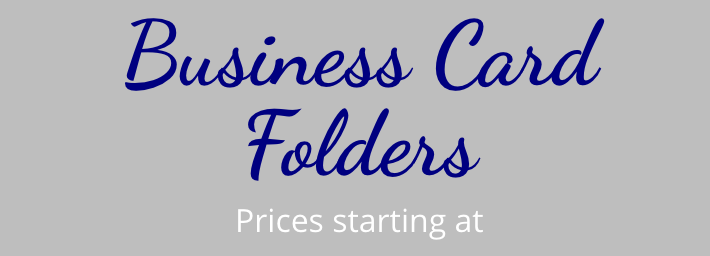 $30.00/100 Folders - Have more than one Business card or just want to present yours in another way.Folders are custom-made the way you want them. You will need to provide the Business Cards.