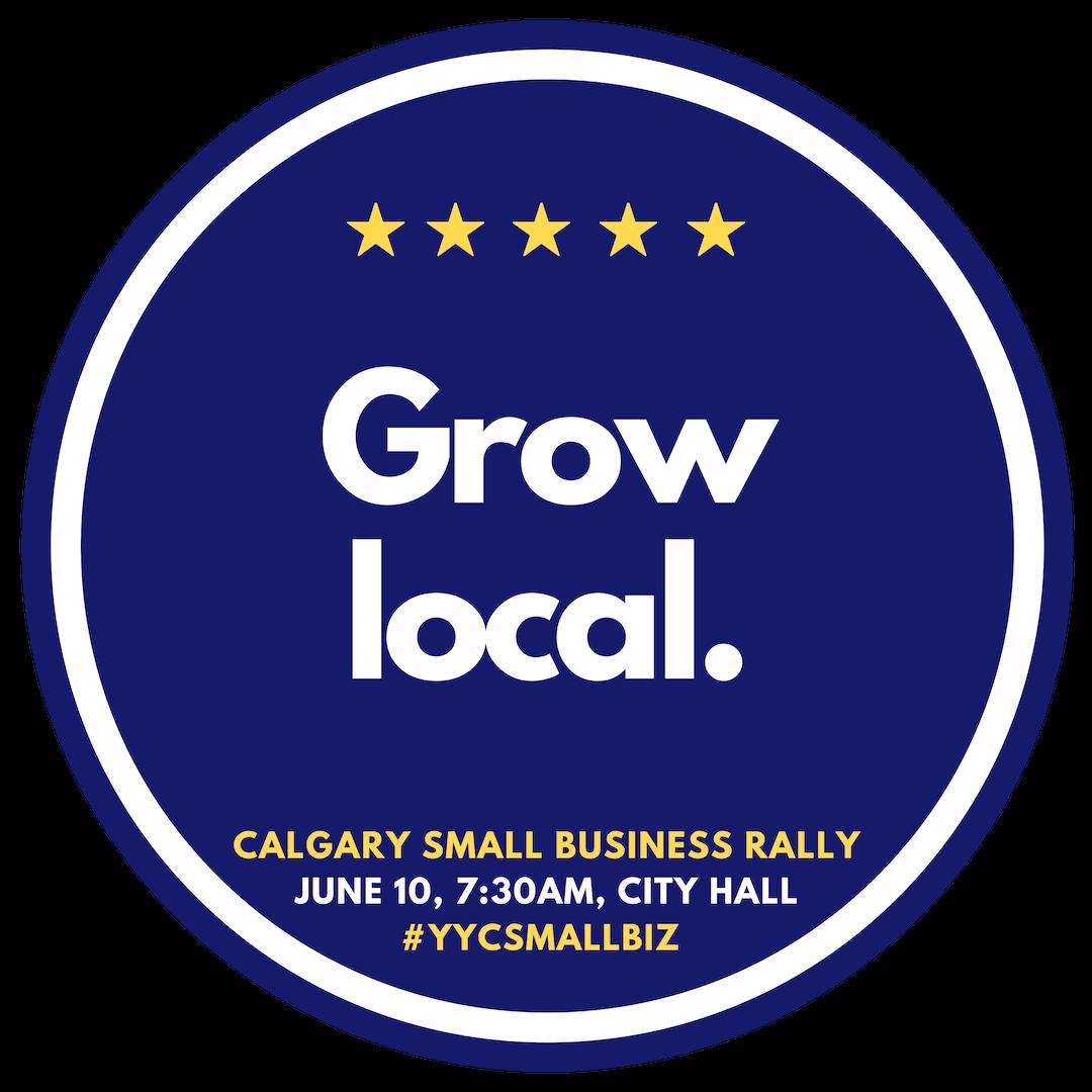 Calgary Small Business Rally - Grow Local.png