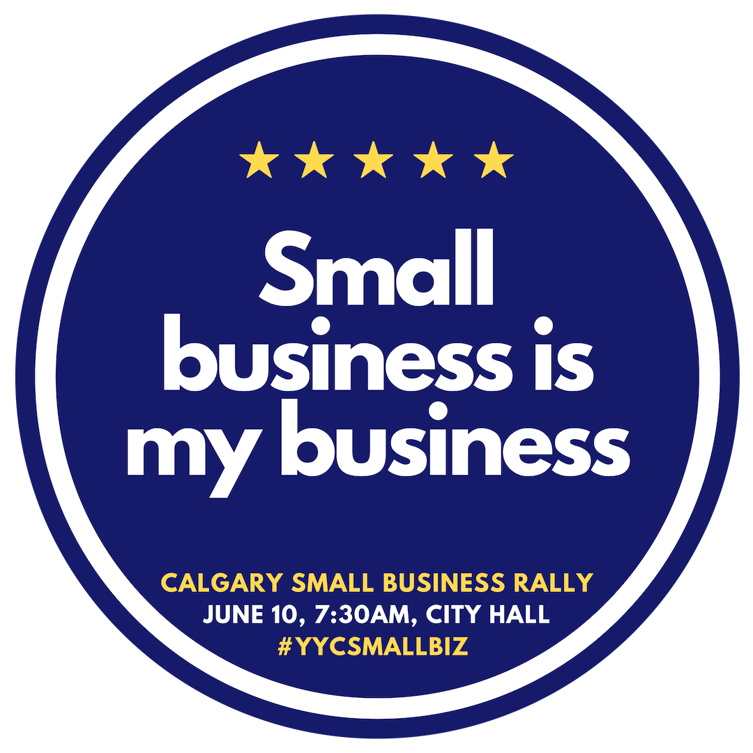Calgary Small Business Rally - Small Biz is My Biz.png