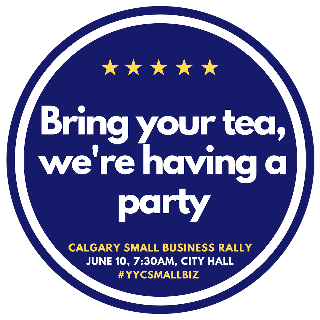 Calgary Small Business Rally - Bring your Tea.png
