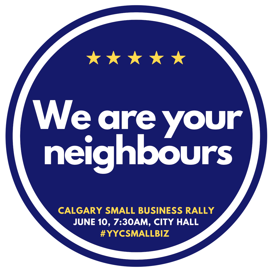 Calgary Small Business Rally - We Are Your Neighbours.png