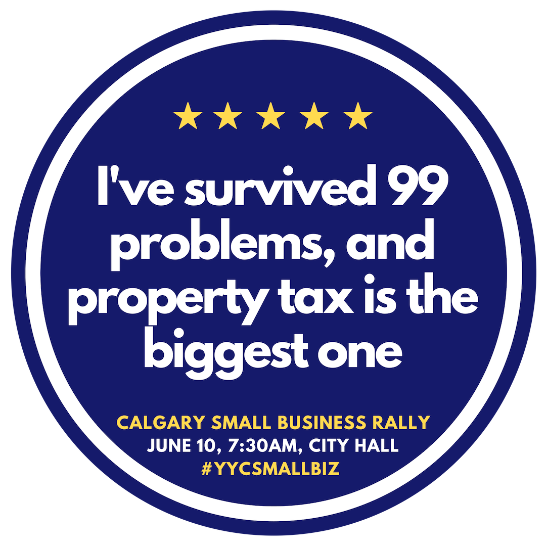 Calgary Small Business Rally - 99 Problems.png