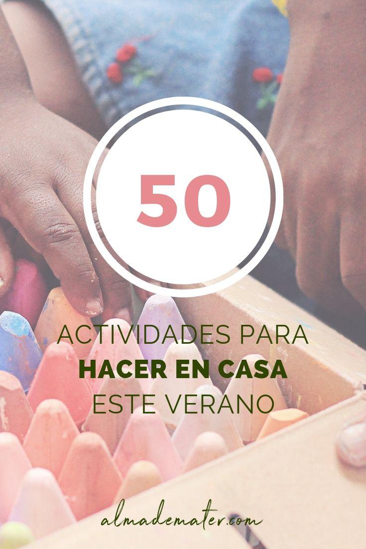 50 actividades para hacer en casa este verano almademater.jpg