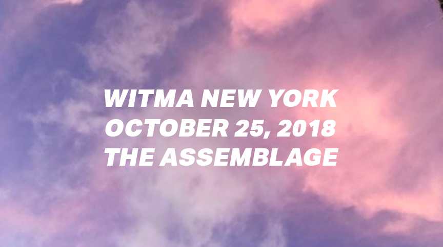 WITMA at The Assemblage in New York on October 25th, 2018