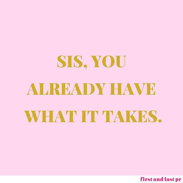 You sure do!! Born with it. Woke up with it. Couldn't lose it if you tried. It's easy to doubt yourself because we are our own worst critics. All you really have to do, is DO IT! Sending some mid-week motivation from us to you 💖 #FirstandLastPr #quoteoftheday  #BossBabes  #Motivation