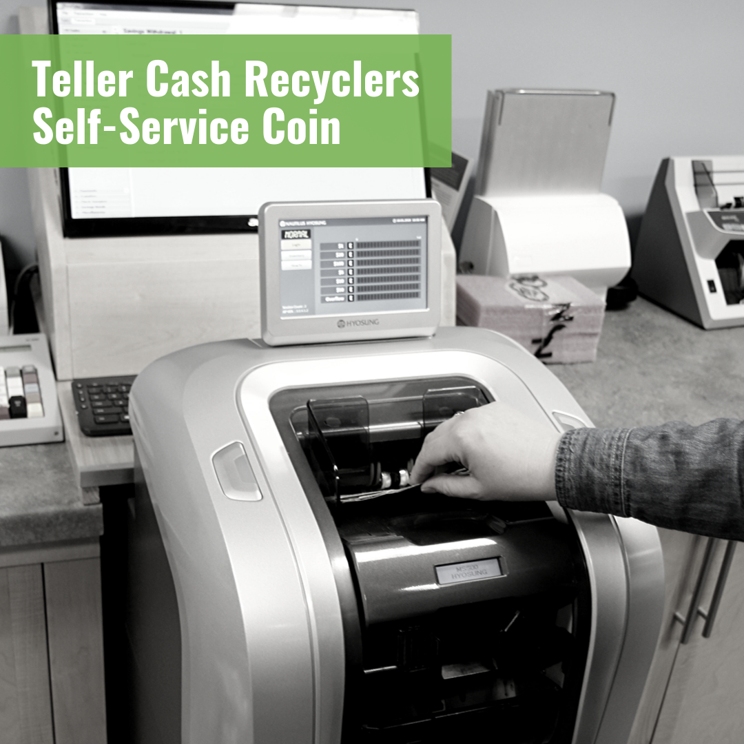 Teller Cash Recyclers and Self-Service Coin   Improve the opportunity for customer interaction and branch security by reducing cash exposure in your branch.