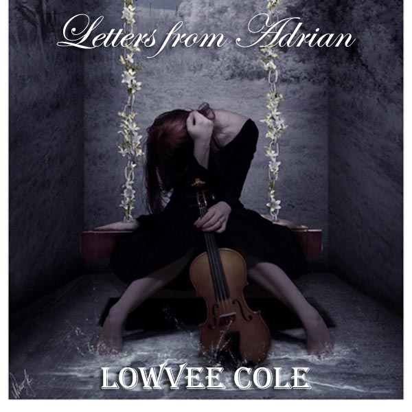 Letters From Adrian - This album will coincide with my novel of the same title. The work has been shelved temporarily while I pursue other works.