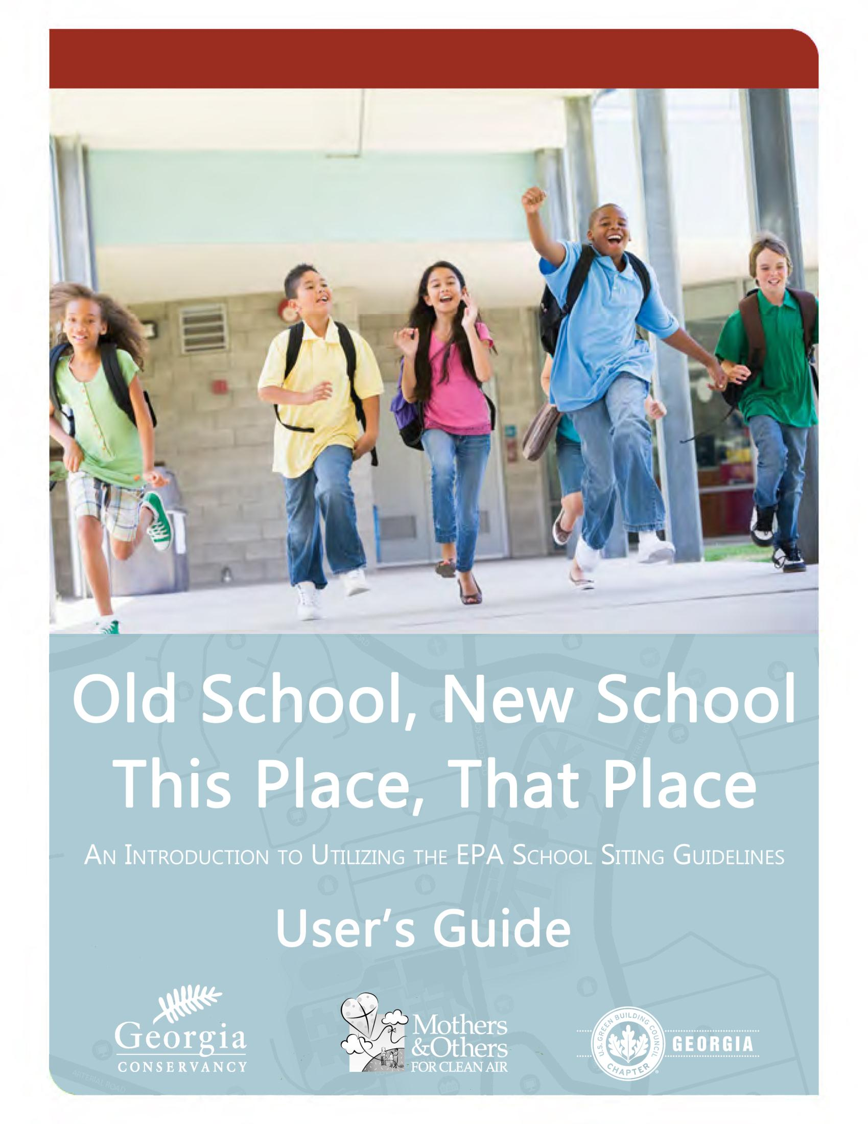 Old School, New School, This Place, That Place:  An Introduction to the EPA School Siting Guidelines