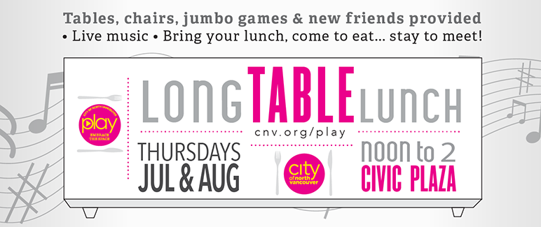 Long Table Lunch Series - 2017 and 2018 Seasons, Civic Plaza, North Vancouver BC