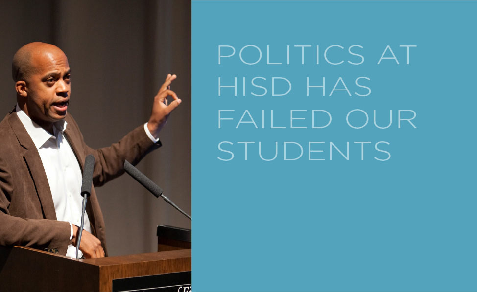 - HISD District IV Candidate Responds to Troubles at HISDNo one, including the TEA, wants the State of Texas to run Houston Independent School District (HISD), however, the tumultuous Board of Trustees have lost focus on providing excellence in education and proven unworthy to continue. read more