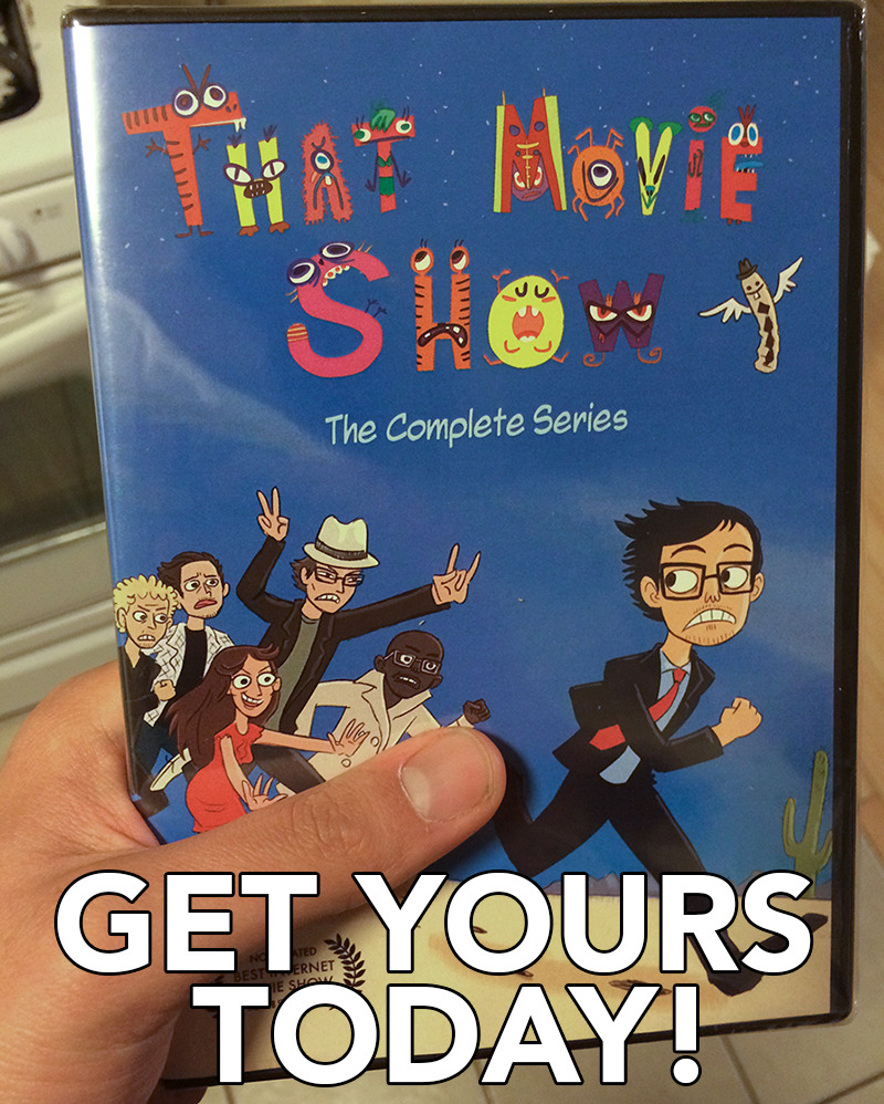 "THAT MOVIE SHOW:  The Complete Series!     Now available on DVD!   ""Makes a perfect gift""   Includes all 105 minutes  of the series  PLUS hours of bonus content including 1 full hour of my previous show: "" The Reel Good Show ""   There's also: Drunk Cast & Crew Commentary Track And Deleted Scenes & Outtakes   Wowie!    Buy today for $9.99!"