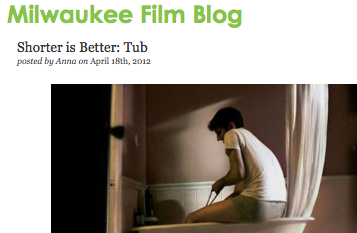 The Milwaukee Film Fest  wrote some very kind words about  TUB . Thanks guys!