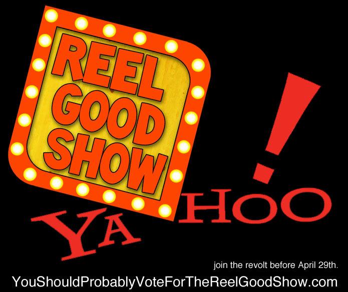 votereelgoodshow :      reblog for revolution.     http://YouShouldProbablyVoteForTheReelGoodShow.com