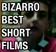 "If you missed the first episode of: ""THE BEST SHORT FILMS IN THE WORLD BIZARRO EDITION"" by Sami Chaoui.  You are missing out.  It's arguably better than  my show .  NO.  It is better than my show.     In order to archive these amazing videos, I've made a tumblr page that you can follow:   BizarroBestShortFilms.Tumblr.com     Not only does Sami knock it out of the park as a host, his clips are amazing.  All I have to say is: Episode 2's claymation clip is something I will revisit till I die."
