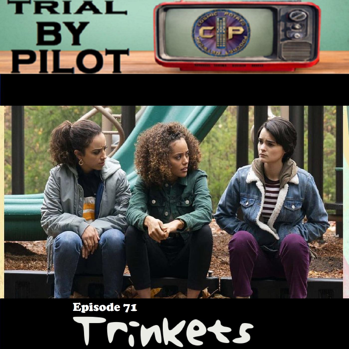Episode 071: Trinkets — Cosmic Potato Podcast Network