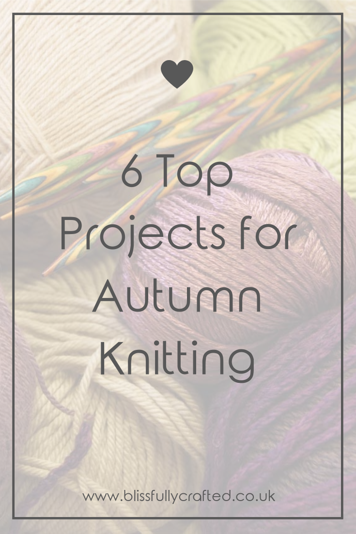 6 Top Projects for Autumn Knitting.png