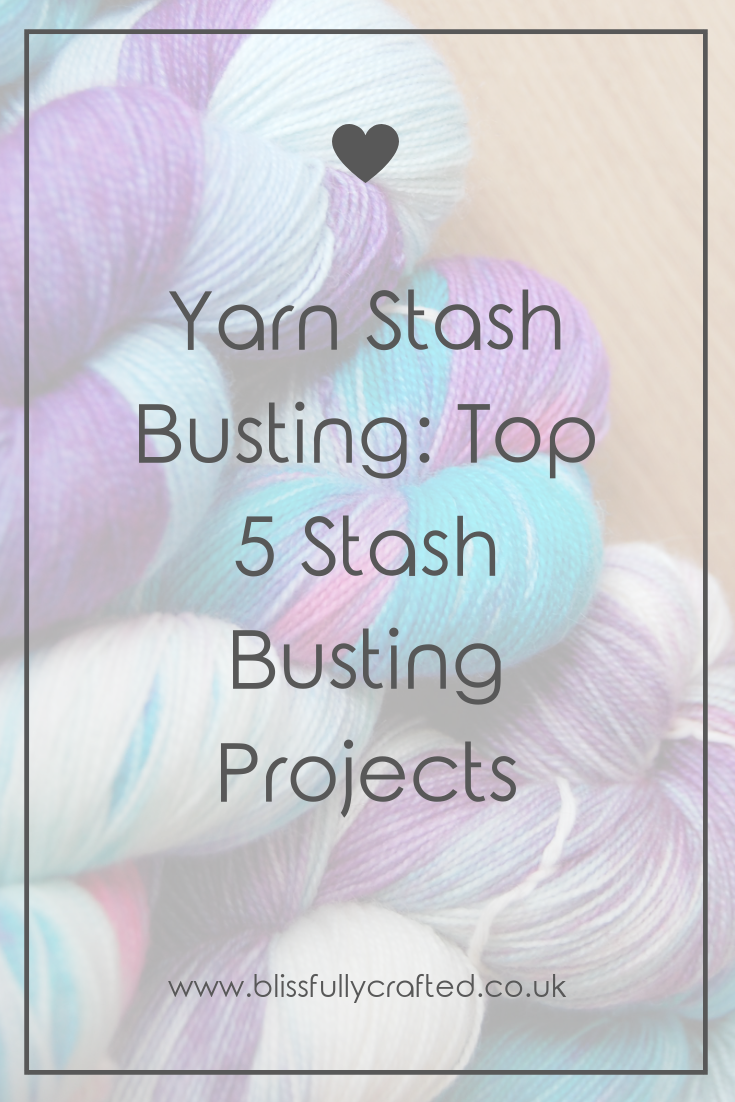 Yarn Stash Busting_ Top 5 Stash Busting Projects.png