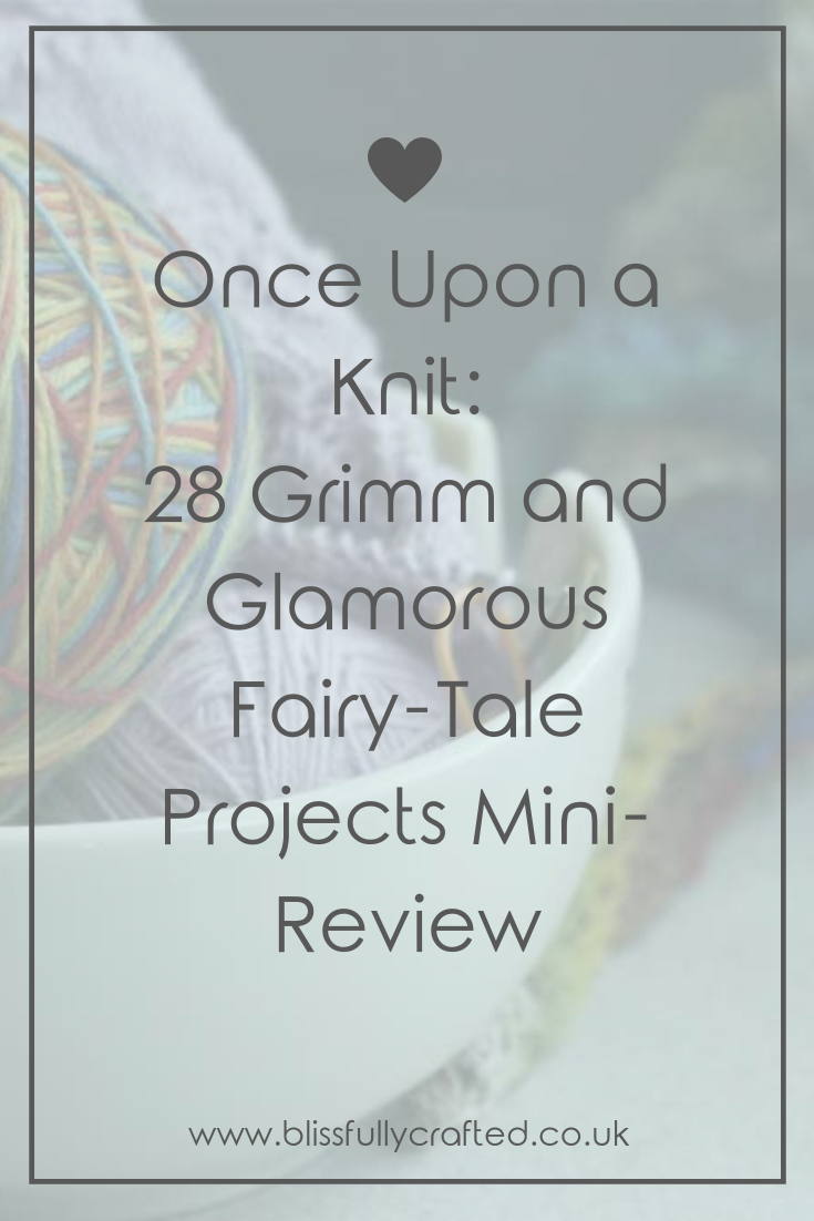 Once Upon a Knit_ 28 Grimm and Glamorous Fairy-Tale Projects Mini-Review.png
