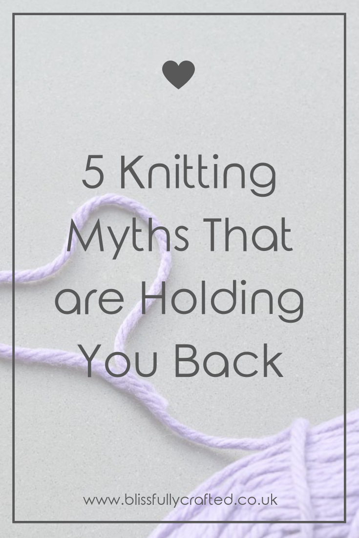 5 Knitting Myths That are Holding You Back.png
