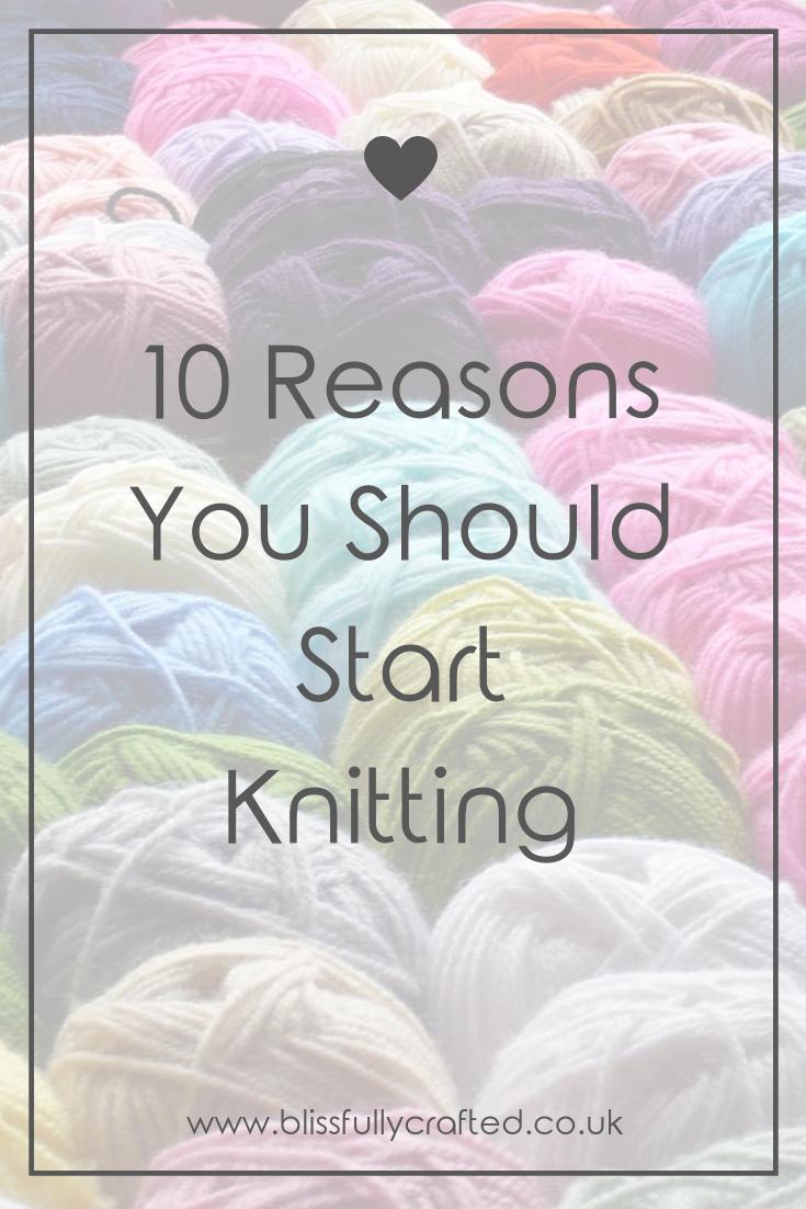 10 Reasons You Should Start Knitting.png