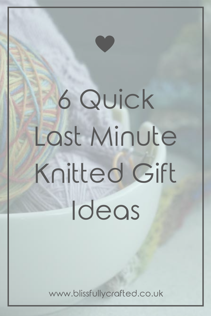 6 Quick Last Minute Knitted Gift Ideas.png