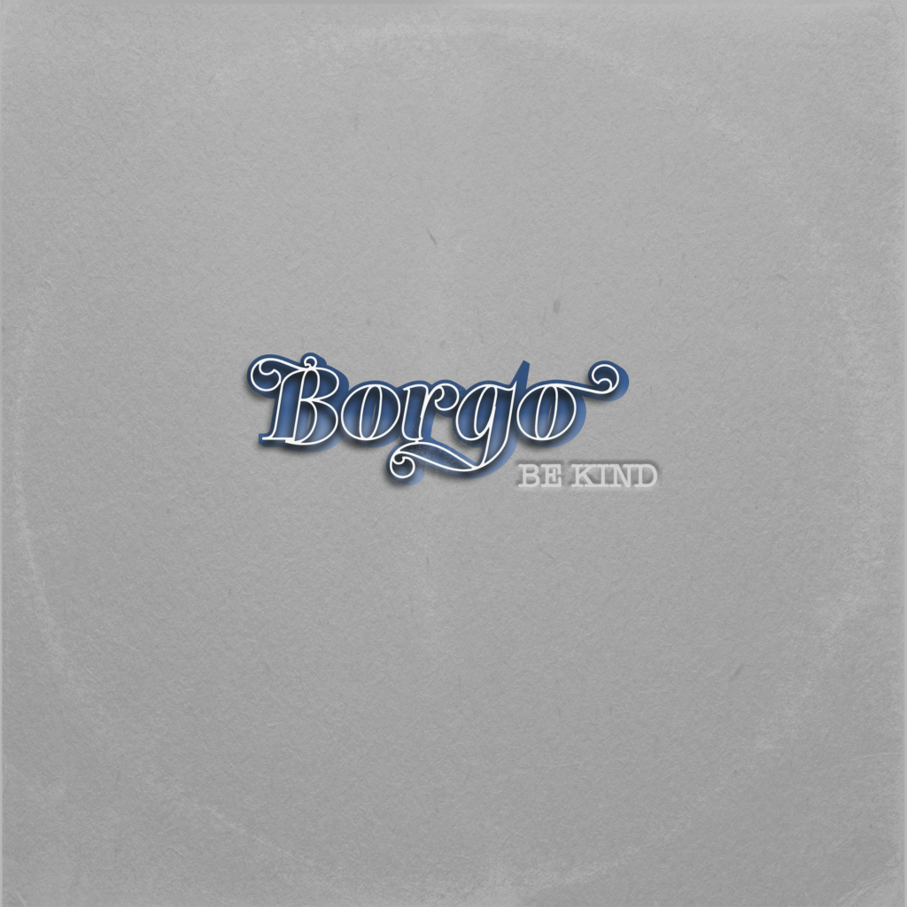 Brian Bourgault - Album Cover - Borgo Be KindHiRes-Cover-1024x1024.png