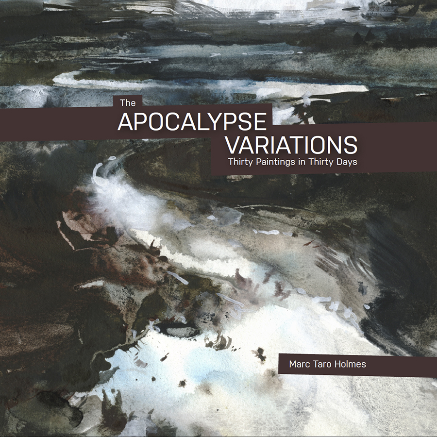 """The Apocalypse Variations - My fourth art-book, """"The Apocalypse Variations: Thirty Paintings in Thirty Days"""" (2019) is available now on Amazon.com in print and ebook editions. • This monograph of thirty watercolor paintings and various preparatory sketches is meant for anyone seriously interested in contemporary landscape painting, the art of watercolor, or the topic of production painting in series.Available in print and ebook in these regions: Amazon.com 