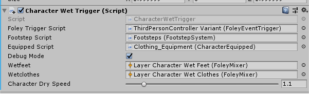 This component should be applied to all water surfaces in your game. If it's a large pool of water then the Character Dry Speed should be set lower, this will lengthen the time it takes for the wet sounds to stop.