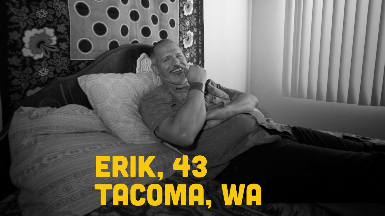 Fruitbowl - S3E9 - Erik, 43. Tacoma, WA