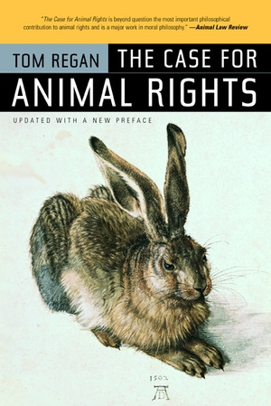 The Case for Animal Rights by Tom Regan [1983]  Topic: Nonhuman rights