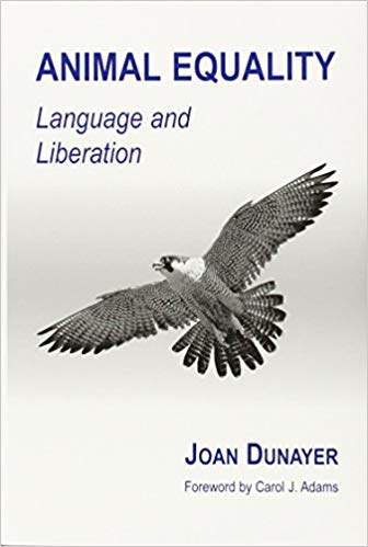 Animal Equality by Joan Dunayer [2001]  Topic: Speciesist language deconstructed